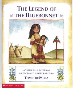 from a board I'm following...she wrote: The Legend of the Bluebonnet -love this story!