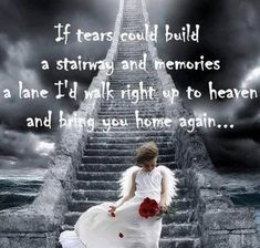Stairway to Heaven quotes quote miss you sad death sad quotes heaven in memory