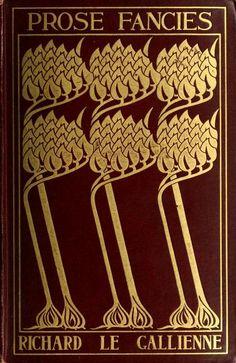 Le Gallienne, Richard, 1866-1947; Herbert S. Stone & Company; Hazen, Frank, binding designer