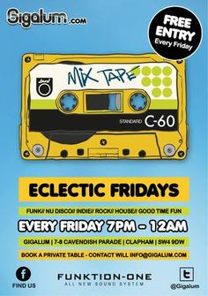 Eclectic Fridays Summary: Every Friday we host indie,old school, nu funk, deep house and disco. With resident DJ's Hilton Caswell, Jon Vertis and Southern Kaos. Date and Time: On Friday November 08, 2013 at 8:00 pm (ends Saturday November 09, 2013 at 12:00 am). Price: Free Artists / Speakers: Hilton Caswell Venue Details: Gigalum, 7-8 Cavendish Parade, London, SW4 9DW, United Kingdom