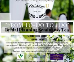 """Learn how to plan the wedding of your dreams from industry experts at the """"From To-Do to I Do"""" Bridal Planning Seminar & Tea on March 13, 2016!  Tickets are $27.77, with limited seating, so take advantage of this special rate, while it lasts!"""