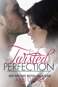 Twisted Perfection by Abbi Glines - cant wait to read Woods story ❤
