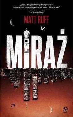 Miraż jest thrillerem, w którym nic nie jest oczywiste. Ruff oferuje czytelnikowi zabawę na wielu płaszczyznach. Paradoksalnie, najsilniejszą stroną powieści jest opis codziennego życia i wyposażenie Arabów w cechy i moralność ludzi Zachodu. Porządna lektura, w którą warto zaopatrzyć domową biblioteczkę.