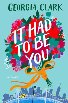 It Had to Be You | Georgia Clark | 9781982133191 | NetGalley Book Club Books, The Book, Good Books, Books To Read, My Books, Book Nerd, The First Wives Club, Best Beach Reads, The Wedding Singer