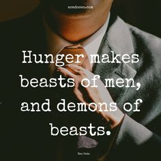 Hunger makes beaste of men, and demons of beasts. #entrepreneur #entrepreneurmotivation #entrepreneurship #entrepreneurquotes #entrepreneurshipquotes #motivationalquotes #quotes  Entrepreneur Quotes Entrepreneurship Quotes Motivational Quotes Quotes Entrepreneur Entrepreneurship