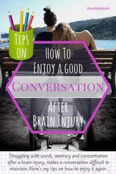 How to enjoy a good conversation after a brain injury
