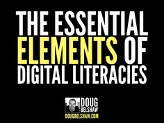 The Essential Elements of Digital Literacies - Doug Belshaw Visual Literacy, Digital Literacy, Media Literacy, Essential Elements, The Essential, Library Signs, Library Ideas, Information Literacy, Independent School