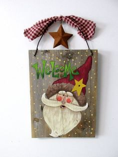 Green Welcome Sign featuring Santa Hand by barbsheartstrokes Christmas Wood Crafts, Christmas Signs, Rustic Christmas, Christmas Art, Christmas Projects, Holiday Crafts, Christmas Holidays, Christmas Decorations, Christmas Ornaments