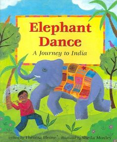 Elephant Dance: Memories of India by Theresa Heine and Sheila Moxley Best Children Books, Childrens Books, Dance Books, Music Books, Barefoot Books, India Crafts, Asian Elephant, Elephant Room, Flying Elephant