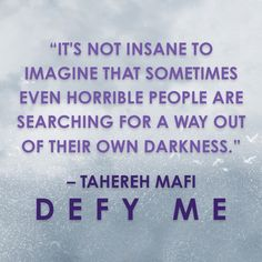Defy Me By Tahereh Mafi Shatter Me Quotes, Shatter Me Series, Good Books, Books To Read, We Were Liars, Horrible People, Book Qoutes, Favorite Book Quotes, Book Suggestions