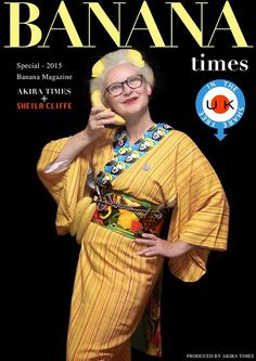 『 BANANA TIMES 』 Kimono Times + Sheila Cliffe, Special 2015, Banana Magazine Also posted here: https://www.facebook.com/photo.php?fbid=848074965270399&set=a.296885370389364.67958.100002037108953&type=1