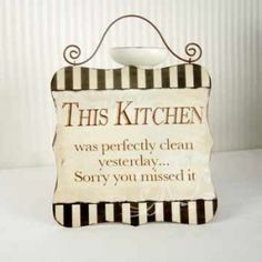 "10"" x 10"" metal hanging sign (This kitchen was perfectly clean yesterday...Sorry you missed it!) $13.99"