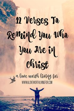 Do you know who you are? Identity in Christ - 12 Verses to Remind You Who You Are