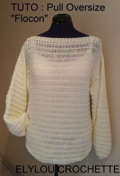 Le pull / tunique»Flocon» Oversize – Elylou crochette Douceur2maille Pull Oversize Crochet, Pull Crochet, Gilet Crochet, Mode Crochet, Crochet Tops, Punch Needle, Couture, Pullover, Knitting