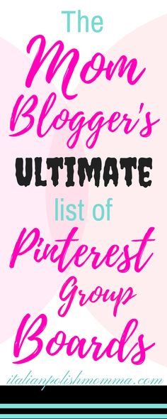 Are you a Mom blogger looking for Pinterest Group Boards to join? Check out this amazing List of 26 Pinterest Group Boards For Bloggers to use to help grow traffic to your blog!