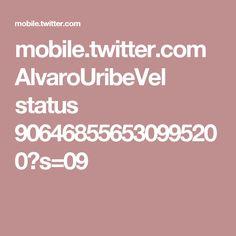 mobile.twitter.com AlvaroUribeVel status 906468556530995200?s=09