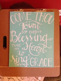 Come Thou Fount || hand lettered and painted by Stephanie Moon
