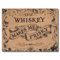 Whiskey makes me frisky post cards