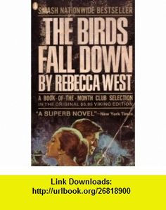 The Birds Fall Down (9781671021426) Rebecca West , ISBN-10: 1671021428  , ISBN-13: 978-1671021426 ,  , tutorials , pdf , ebook , torrent , downloads , rapidshare , filesonic , hotfile , megaupload , fileserve