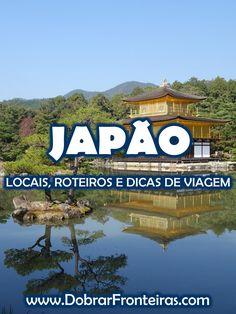 Conhecer o Japão. Dicas de viagem e muita informação para organizar a sua viagem ao país do Sol Nascente