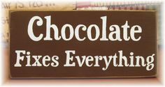 Chocolate fixes everything primitive wood sign by pattisprimitives