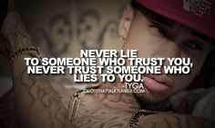 tyga quote Tyga Quotes, Rap Quotes, Hip Hop Quotes, Relationship Quotes, Real Life Quotes, Famous Quotes, Best Quotes, Favorite Quotes, Amazing Quotes