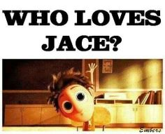 Cloudy with a Chance of Jace ;D