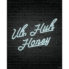 Uh Huh Honey Neon Sign Print  ~ Great pin! For Oahu architectural design visit http://ownerbuiltdesign.com