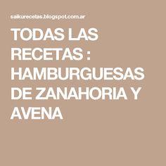 TODAS LAS RECETAS : HAMBURGUESAS DE ZANAHORIA Y AVENA