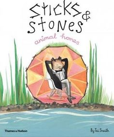 Booktopia has Sticks & Stones, Animal Homes by Tai Snaith. Buy a discounted Hardcover of Sticks & Stones, Animal Homes online from Australia's leading online bookstore. Frequent Flyer Program, Paperback Writer, Animal Habitats, Sticks And Stones, Biomes, Latest Books, Animal House, Large Art, Bedtime