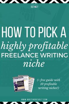 How to Pick a Highly Profitable Freelance Writing Niche // Writing Revolt -- #freelancewriting #findyourniche #freelancebusiness