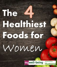 The healthiest foods for women to incorporate into their diets