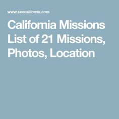 California Missions List of 21 Missions, Photos, Location