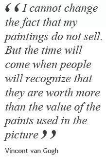 ... quote from Vincent van Gogh ...