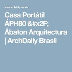 Casa Portátil ÁPH80 / Ábaton Arquitectura   ArchDaily Brasil