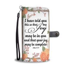 Christian christmas gift ideas - Bible verse John 15:11 christian wallet phone cases. I have told you this so that my Joy may be in you and that your joy may be complete.