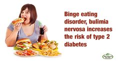 #Bulimianervosa, an eating disorder increases the risk of type 2 #diabetes.