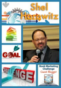 Day 13: Featured guest blogger - Book Marketing Challenge - Shel Horowitz, Turning Your Book Into Consulting, Speaking, and Media Exposure