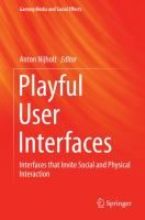 Playful User Interfaces : Interfaces That Invite Social and Physical Interaction