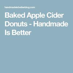 Baked Apple Cider Donuts - Handmade Is Better