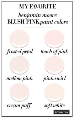 Benjamin Moore blush pink paint colors : frosted petal, touch of pink, mellow pink, pink swirl, cream puff, soft white