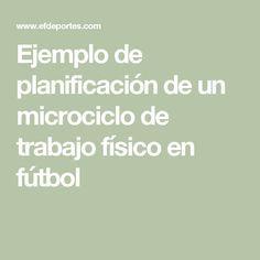 Ejemplo de planificación de un microciclo de trabajo físico en fútbol