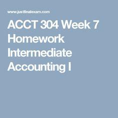 ACCT 304 Week 7 Homework Intermediate Accounting I