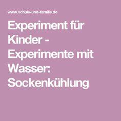 Experiment für Kinder - Experimente mit Wasser: Sockenkühlung