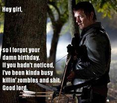 Daryl from the Walking Dead's 'Zombie Apocalypse Girl' meme.  Bahahaha