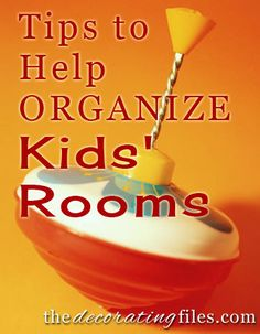 Getting Organized: 5 Tips to Help Organize Kids' Rooms
