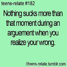 True quote! haha tends to happen when I try an argue with my husband!