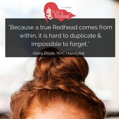 One of our favorite #TBT quotes! #Redheads are impossible to forget.