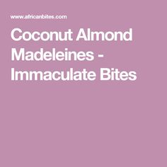 Coconut Almond Madeleines - Immaculate Bites