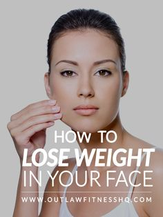 How to lose weight and naturally contour your face.
